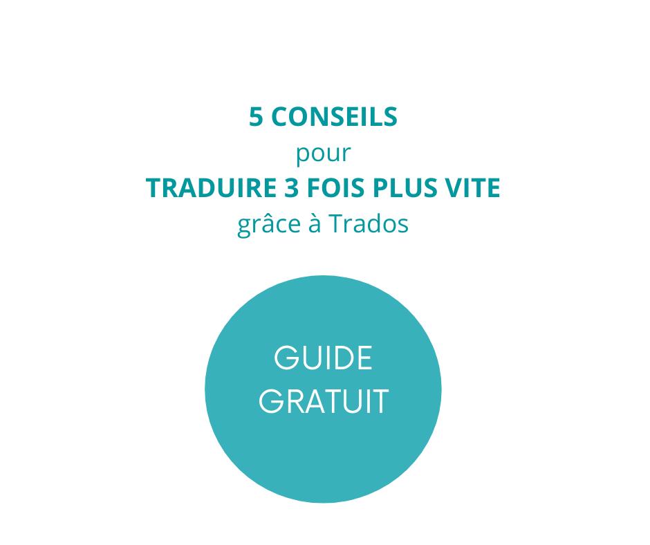 Guide GRATUIT 5 conseils pour traduire 3 fois plus vite